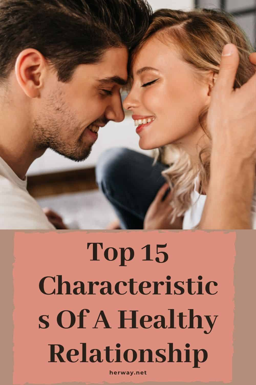 Top 15 Characteristics Of A Healthy Relationship