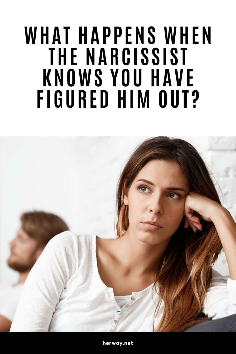 What Happens When The Narcissist Knows You Have Figured Him Out?