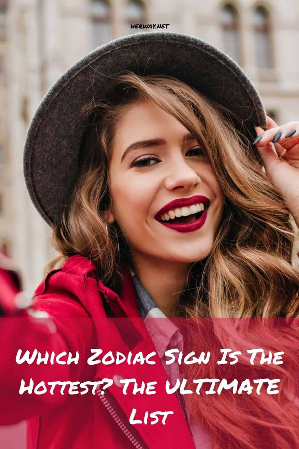 Which Zodiac Sign Is The Hottest The ULTIMATE List