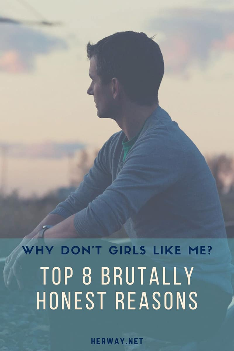 Why Don't Girls Like Me Top 8 Brutally Honest Reasons