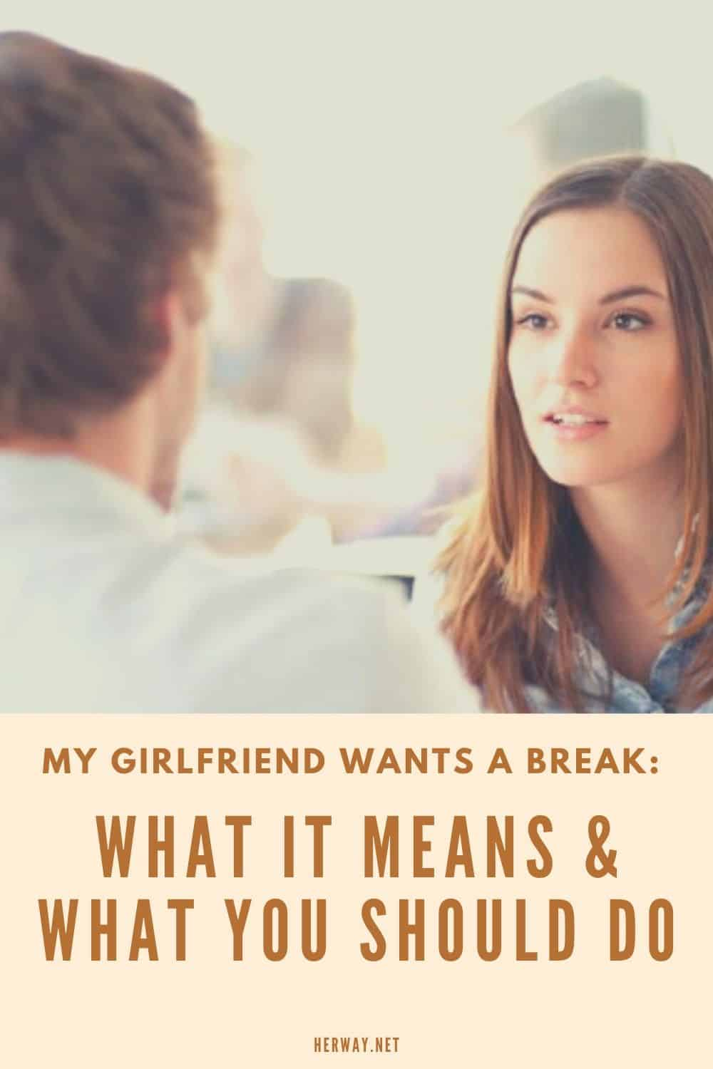 My Girlfriend Wants A Break: What It Means & What You Should Do pinterest