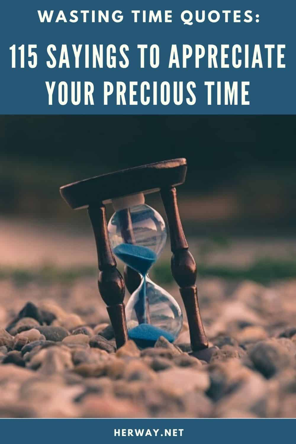 Wasting Time Quotes: 115 Sayings To Appreciate Your Precious Time pinterest