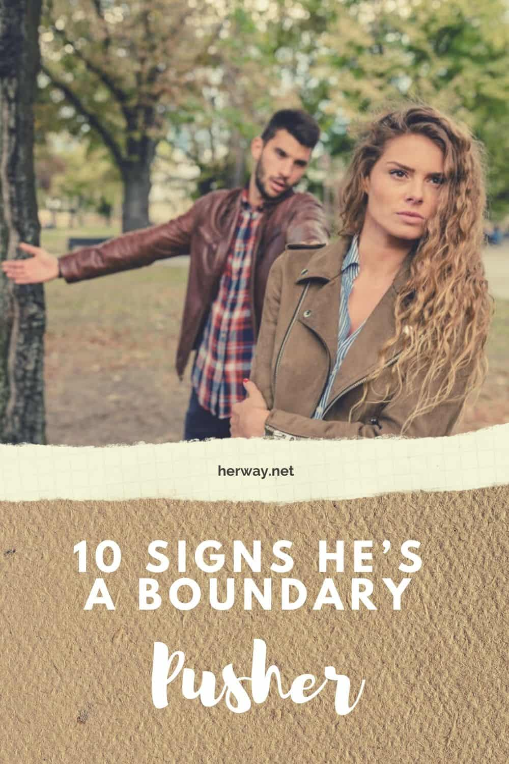 10 Signs He's A Boundary Pusher