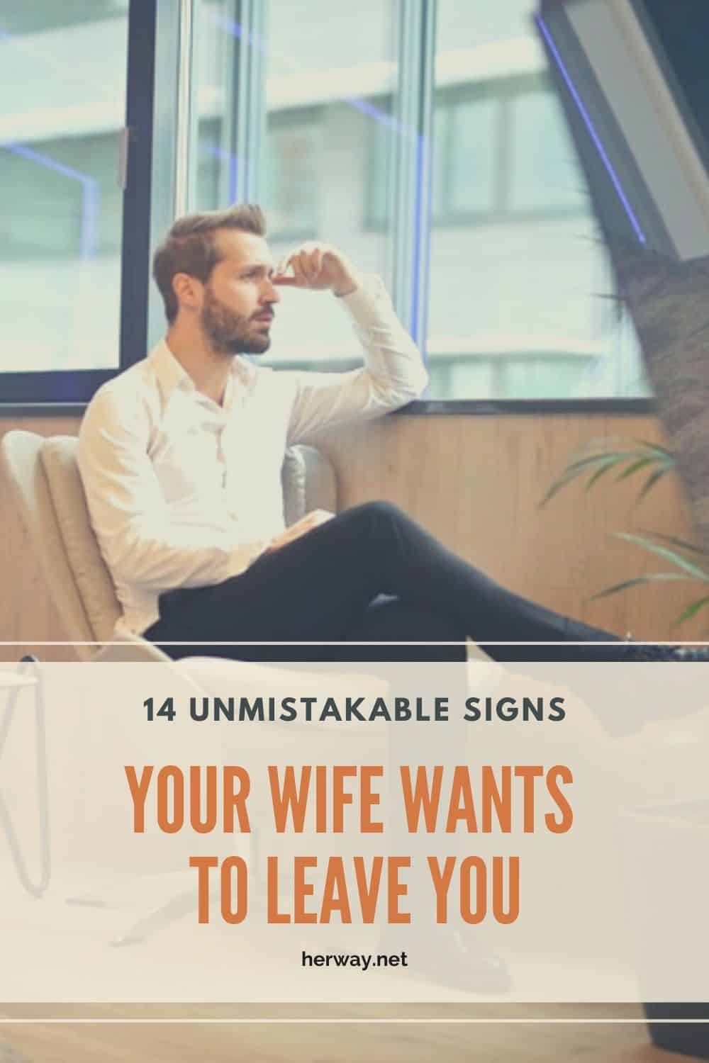 14 Unmistakable Signs Your Wife Wants To Leave You