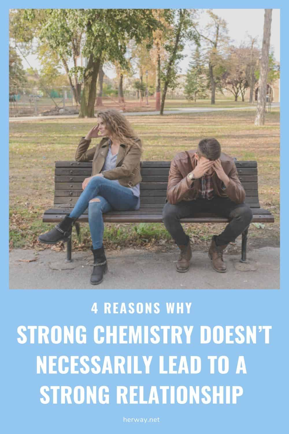 4 Reasons Why Strong Chemistry Doesn't Necessarily Lead To A Strong Relationship