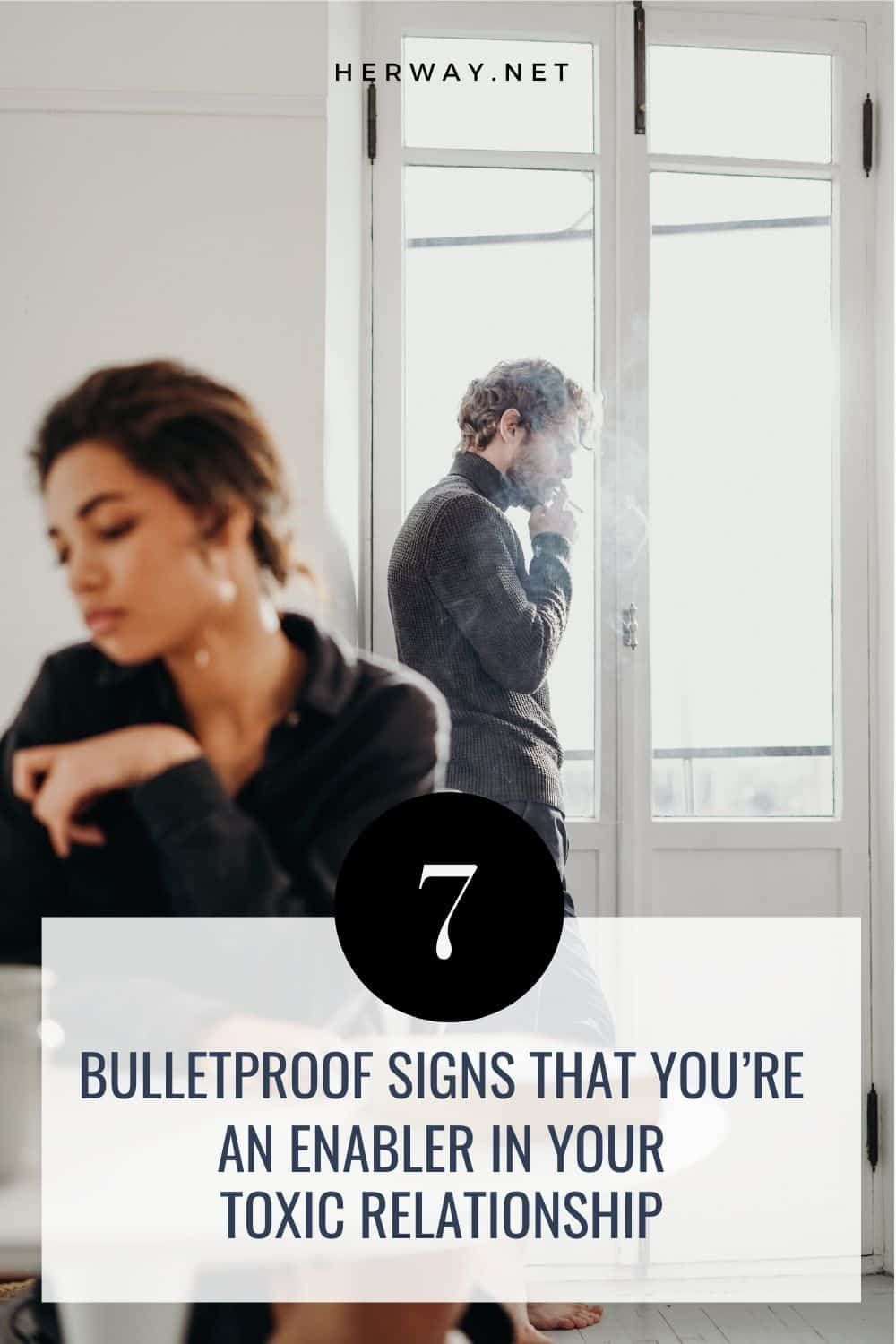 7 Bulletproof Signs That You're An Enabler In Your Toxic Relationship