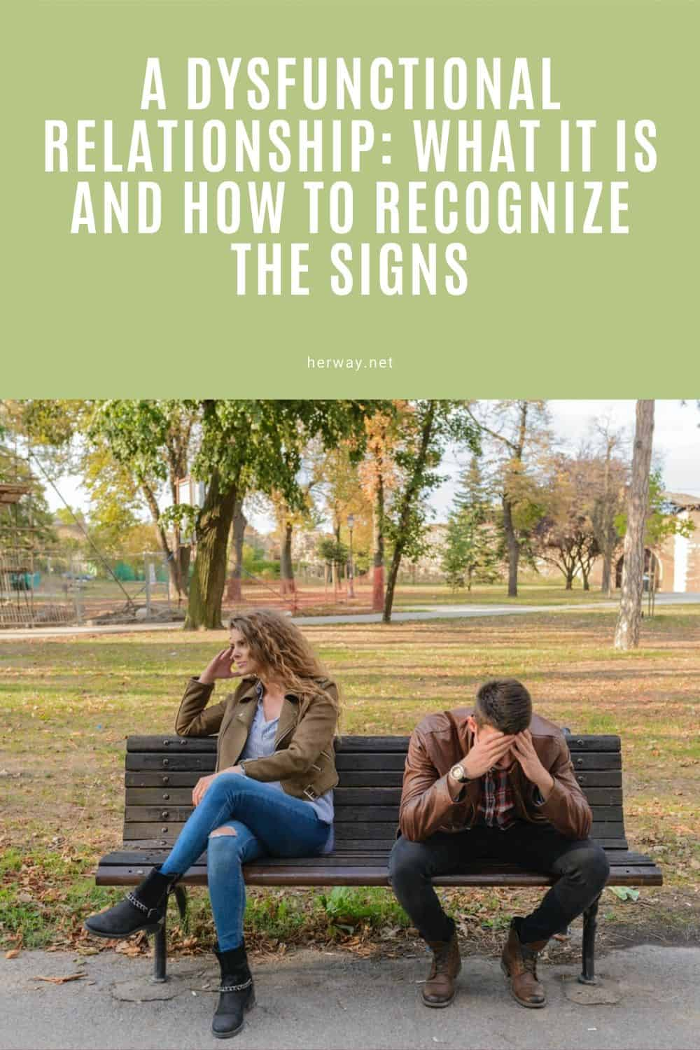 A Dysfunctional Relationship: What It Is And How To Recognize The Signs