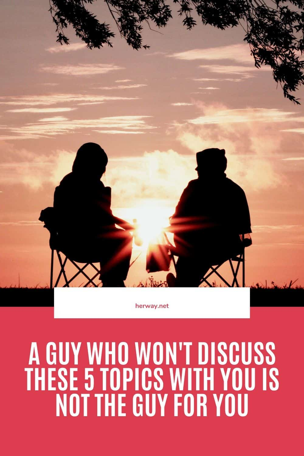 A Guy Who Won't Discuss These 5 Topics With You Is Not The Guy For You