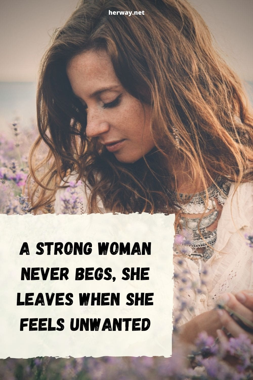 A Strong Woman Never Begs, She Leaves When She Feels Unwanted