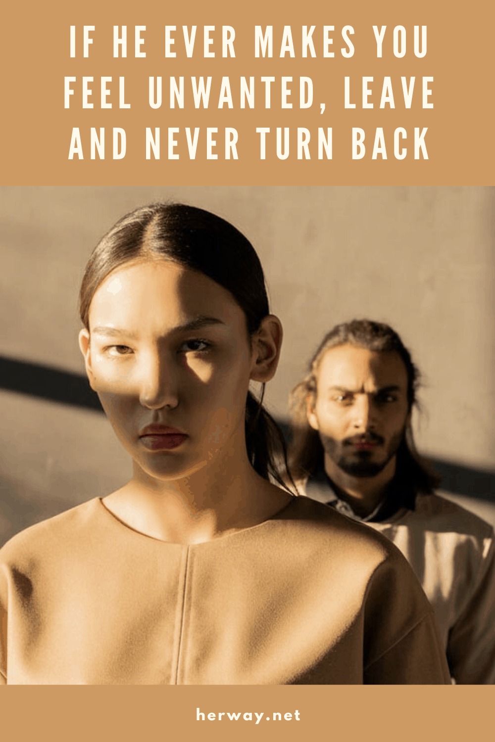 If He Ever Makes You Feel Unwanted, Leave And Never Turn Back