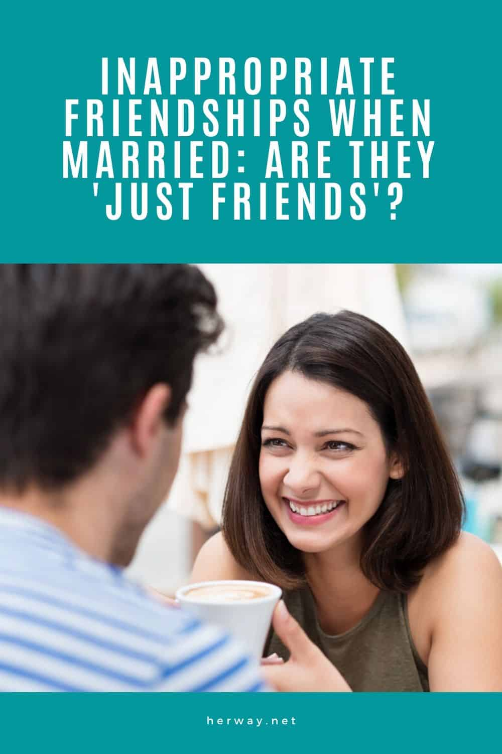 Inappropriate Friendships When Married: Are They 'Just Friends'?