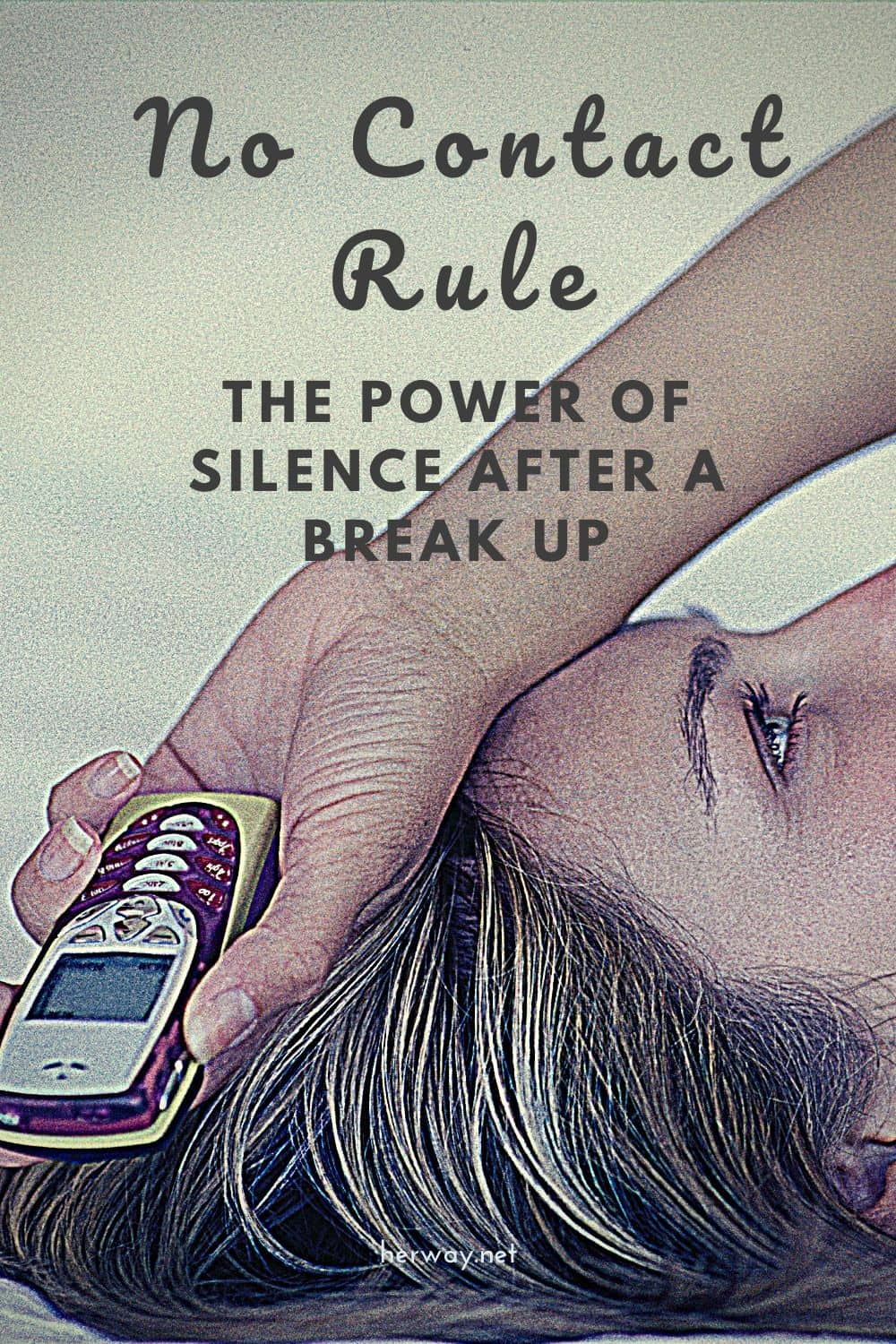 No Contact Rule: The Power Of Silence After A Break Up