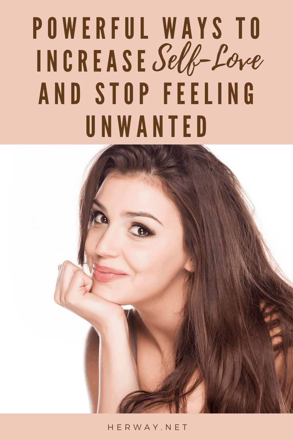 Powerful Ways To Increase Self-Love And Stop Feeling Unwanted