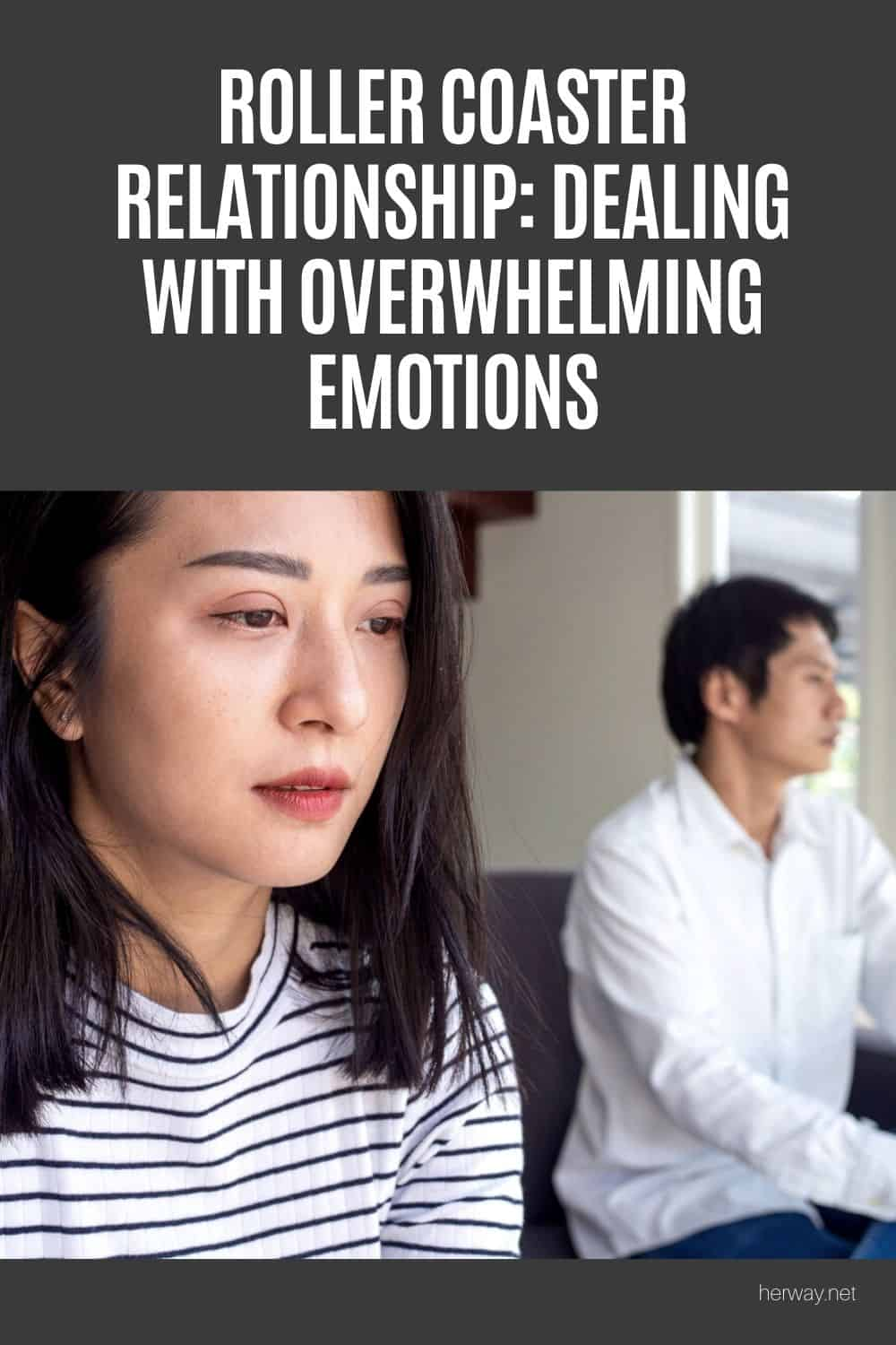 Roller Coaster Relationship: Dealing With Overwhelming Emotions