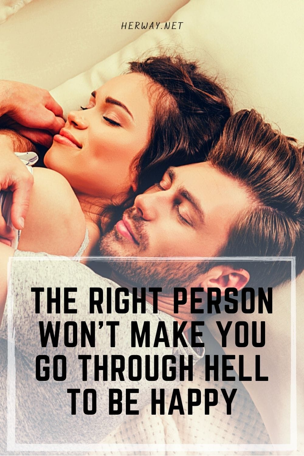 The Right Person Won't Make You Go Through Hell To Be Happy