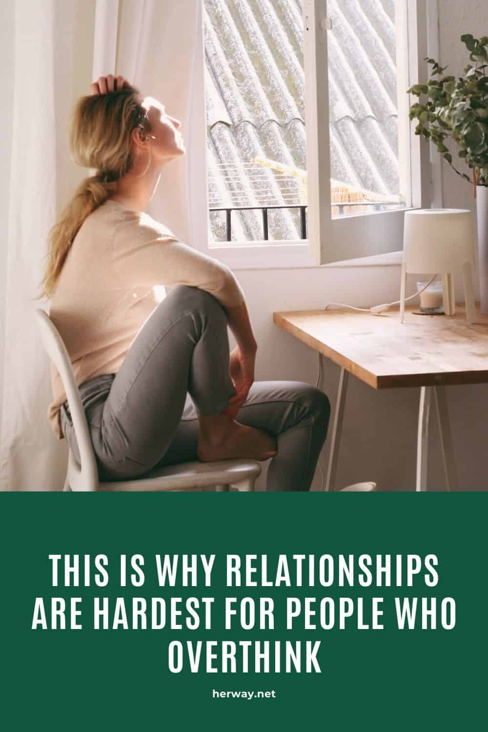 This Is Why Relationships Are Hardest For People Who Overthink