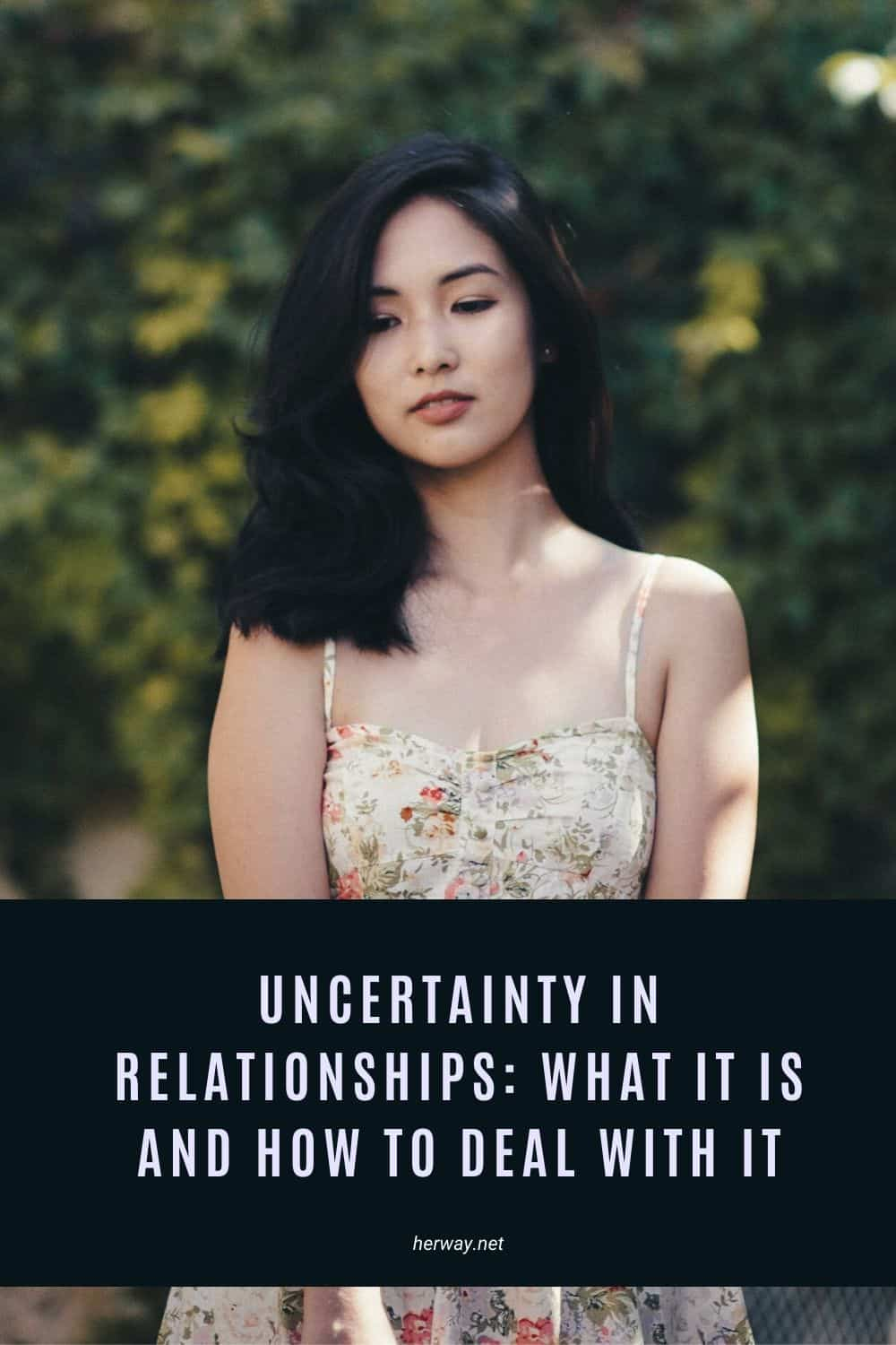 Uncertainty In Relationships: What It Is And How To Deal With It