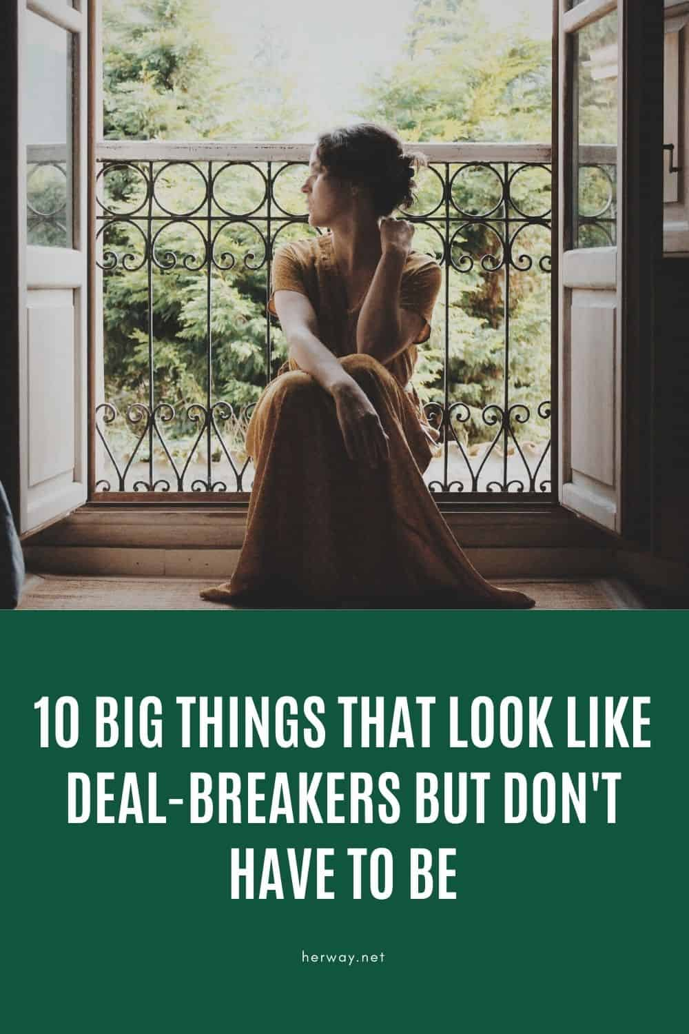 10 Big Things That Look Like Deal-Breakers But Don't Have To Be