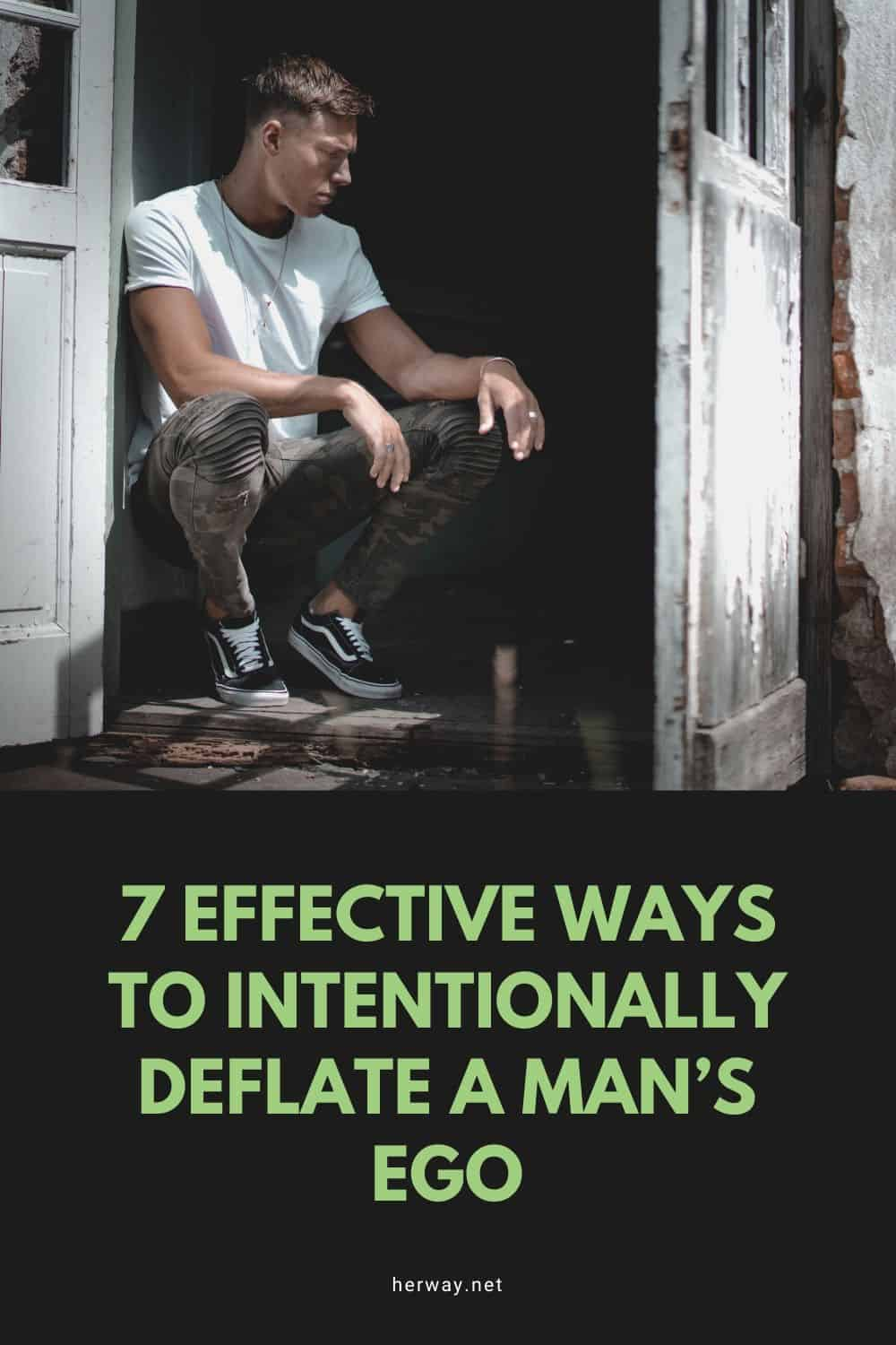 7 Effective Ways To Intentionally Deflate A Man's Ego