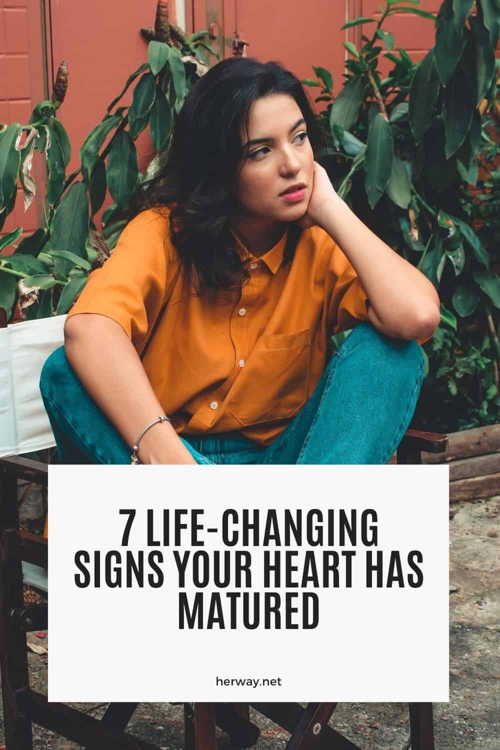 7 Life-Changing Signs Your Heart Has Matured