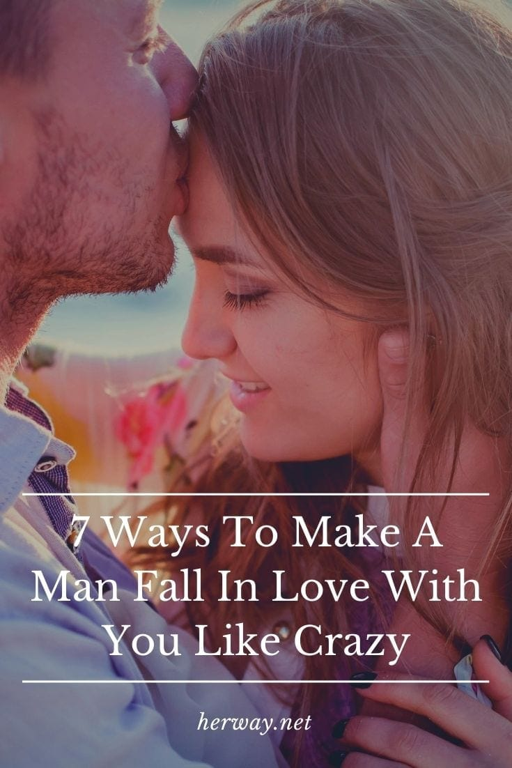 7 Ways To Make A Man Fall In Love With You Like Crazy