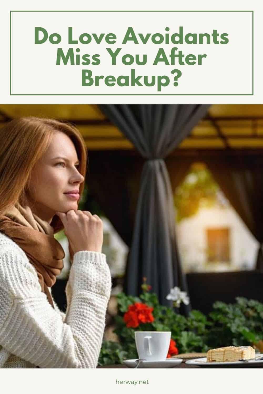 Do Love Avoidants Miss You After Breakup?
