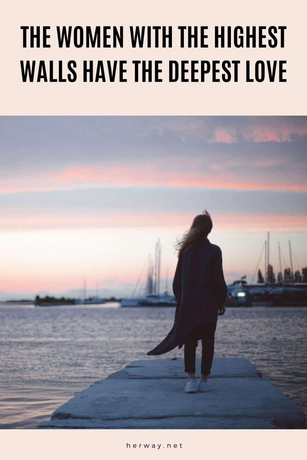The Women With The Highest Walls Have The Deepest Love