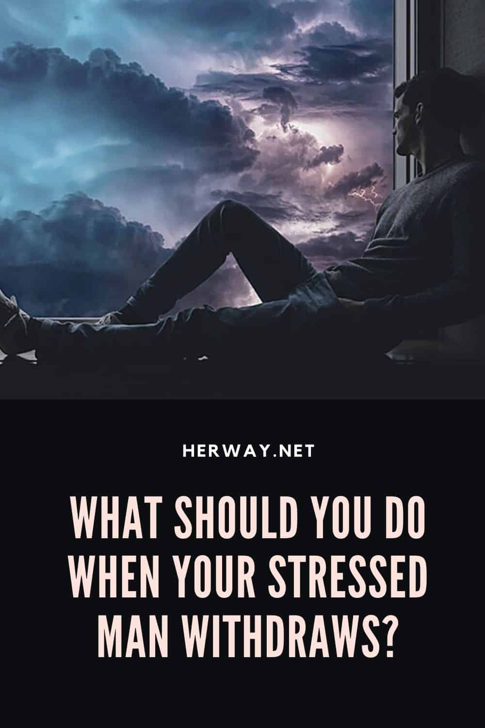 What Should You Do When Your Stressed Man Withdraws?