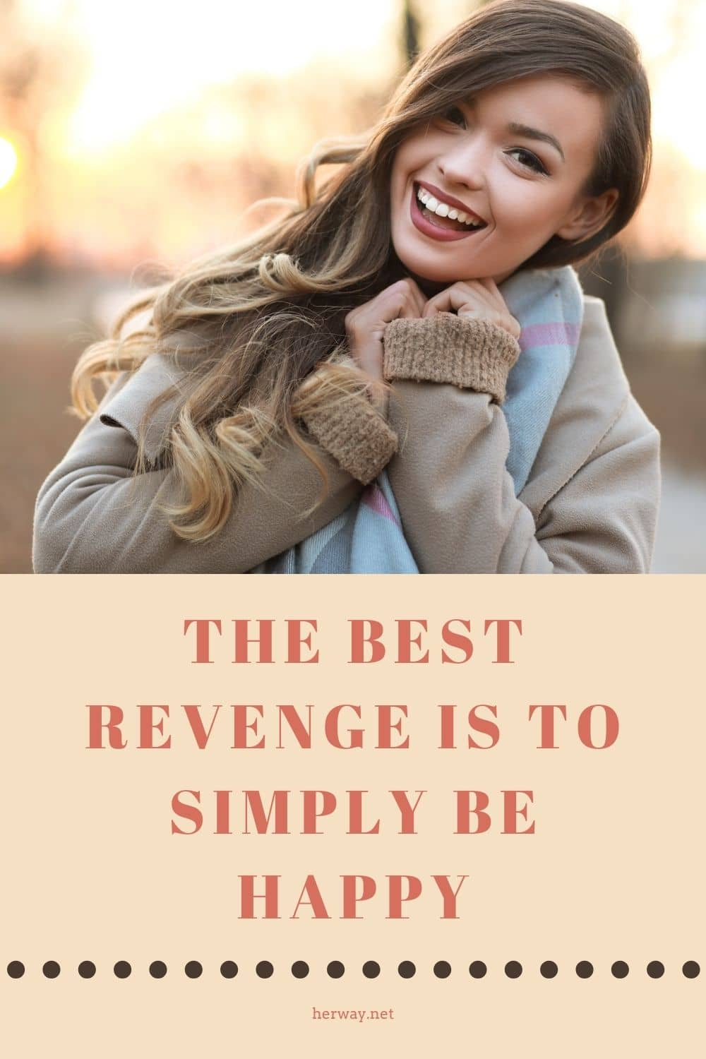 The Best Revenge Is To Simply Be Happy