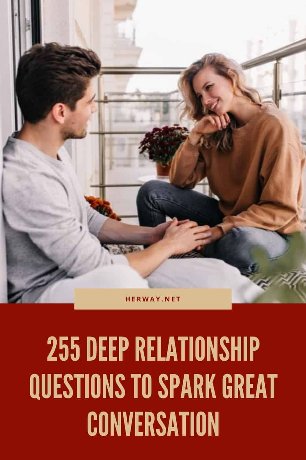 255 Deep Relationship Questions To Spark Great Conversation