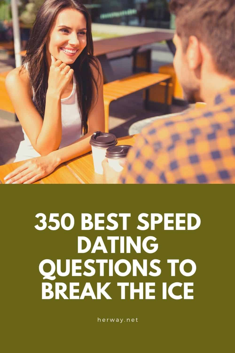 350 Best Speed Dating Questions To Break The Ice
