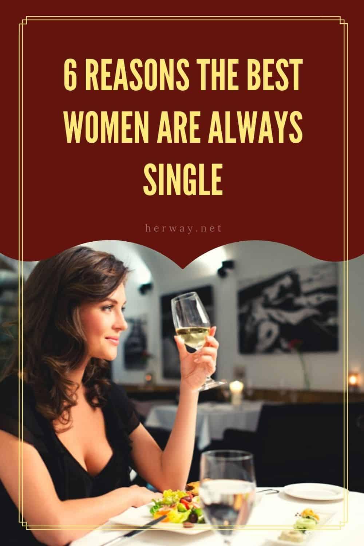 6 Reasons The Best Women Are Always Single