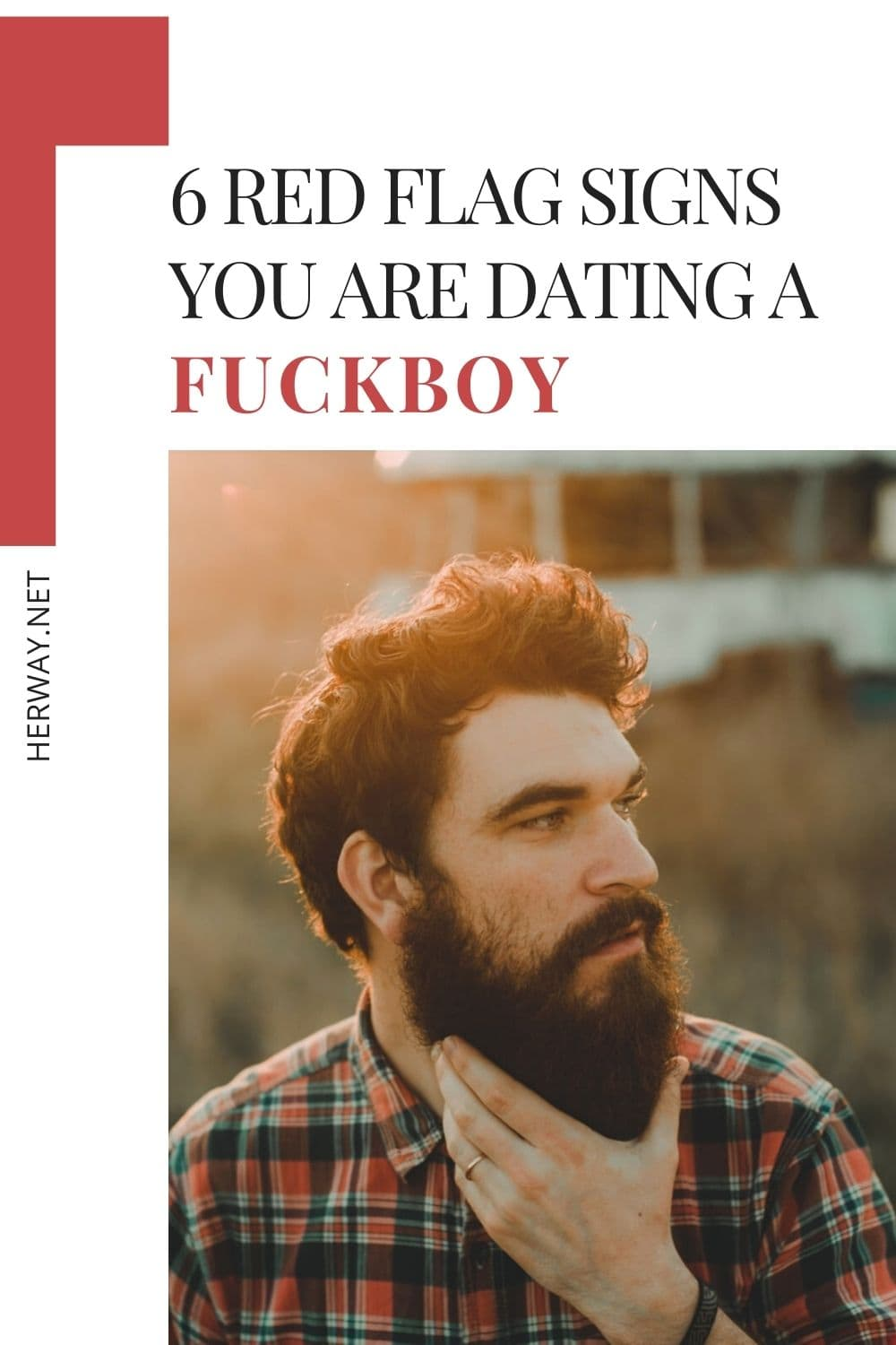 6 Red Flag Signs You Are Dating A Fuckboy