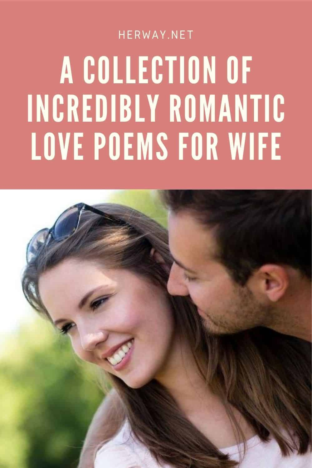 A Collection Of Incredibly Romantic Love Poems For Wife