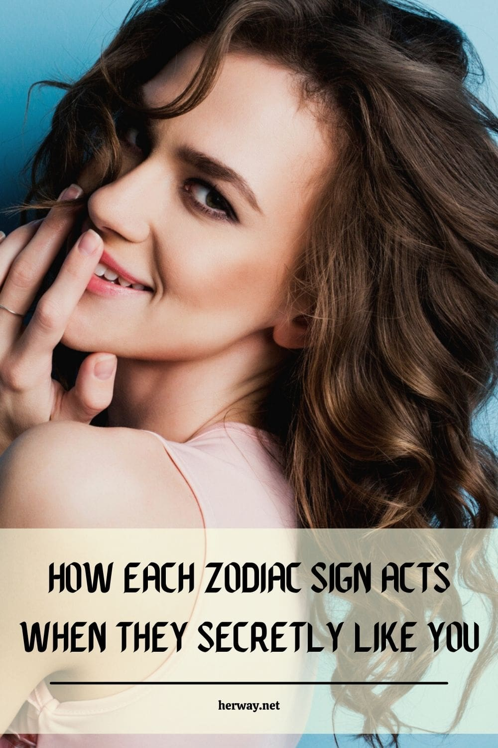 How Each Zodiac Sign Acts When They Secretly Like You