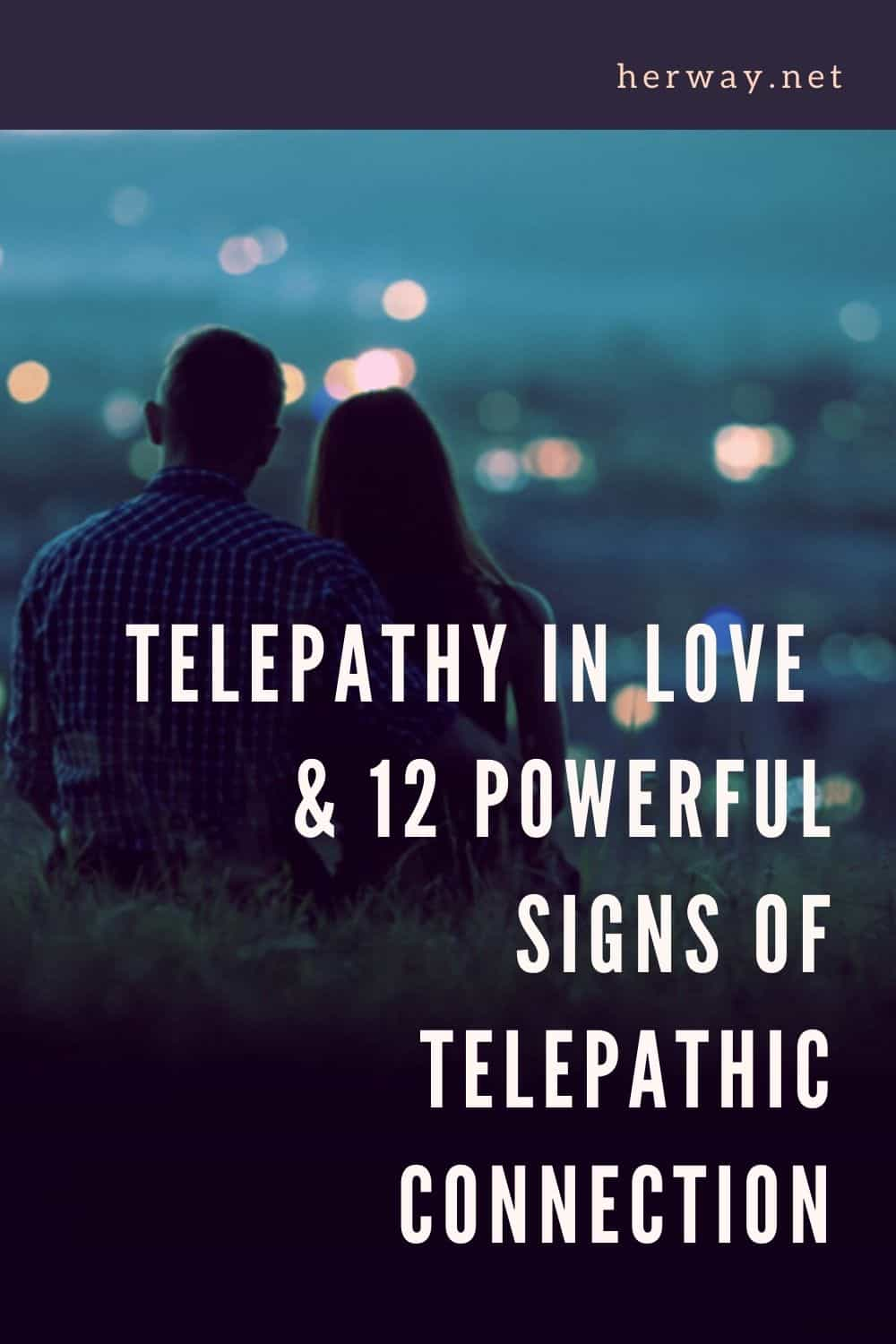 Telepathy In Love & 12 Powerful Signs Of Telepathic Connection