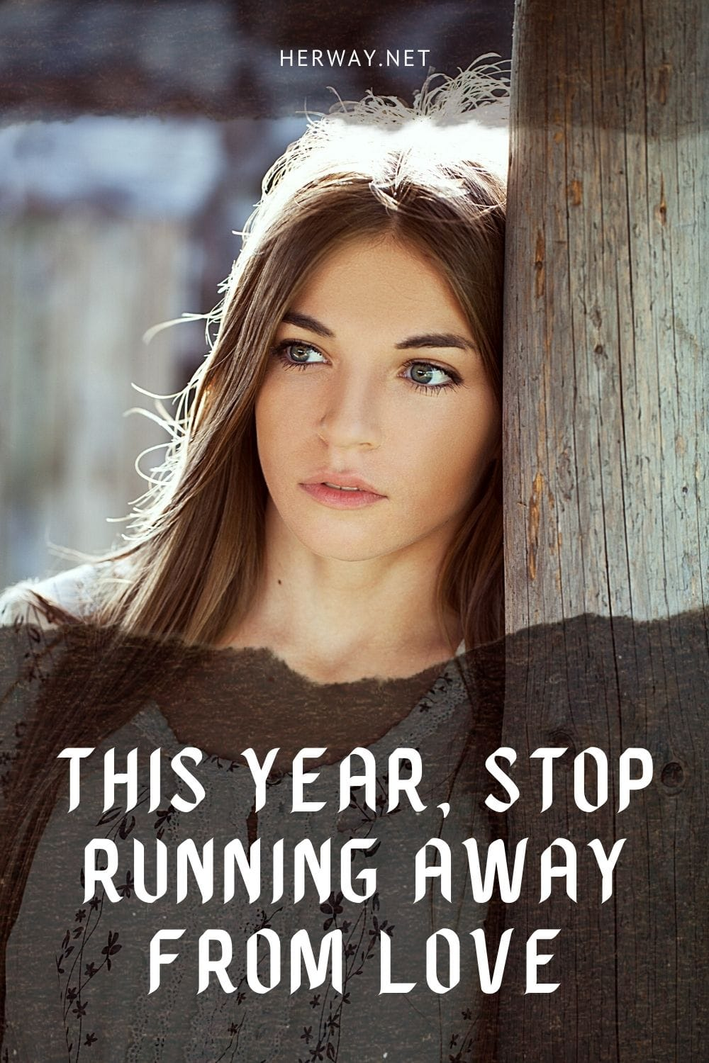 This Year, Stop Running Away From Love