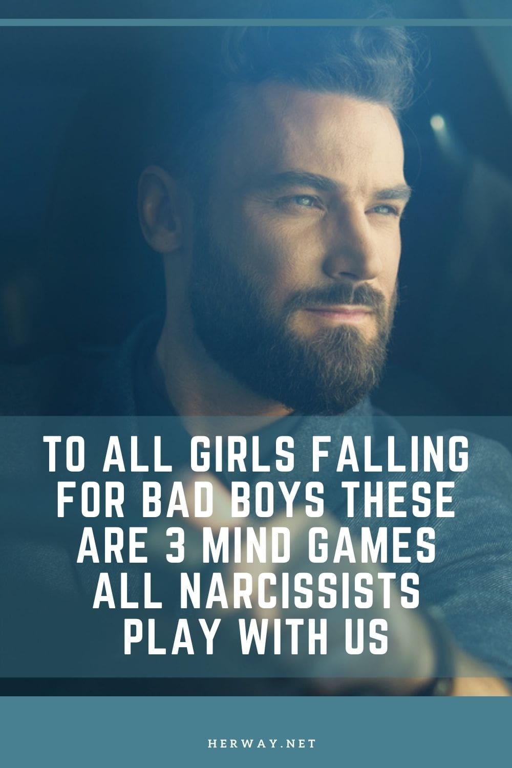 To All Girls Falling For Bad Boys These Are 3 Mind Games All Narcissists Play With Us