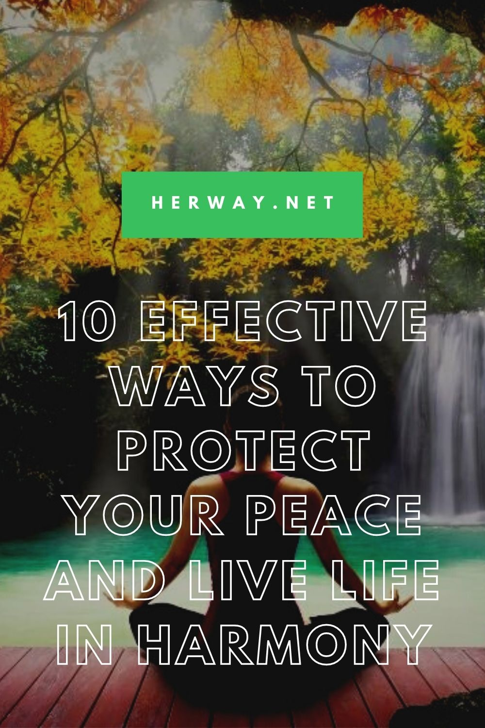 10 Effective Ways To Protect Your Peace And Live Life In Harmony