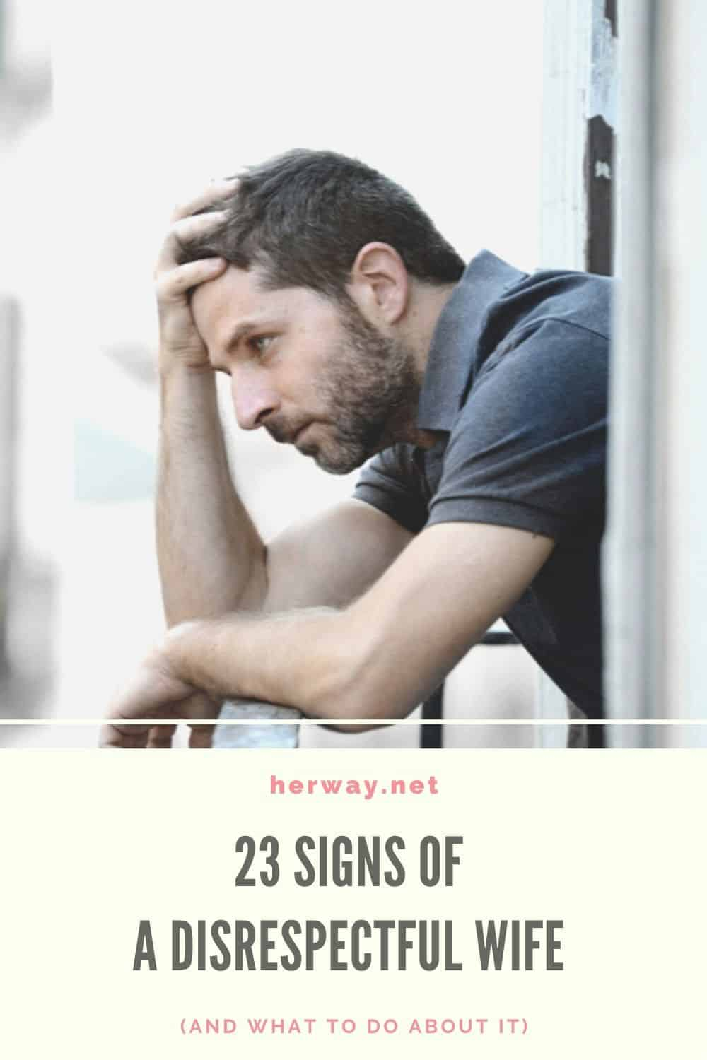 23 Signs Of A Disrespectful Wife (And What To Do About It)