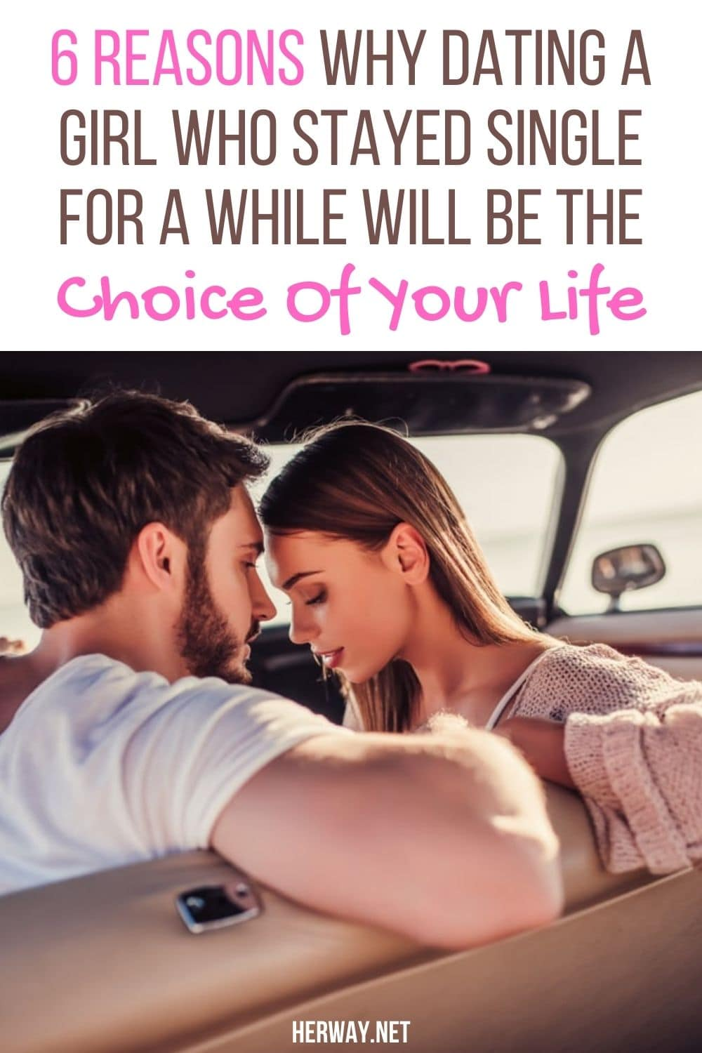 6 Reasons Why Dating A Girl Who Stayed Single For A While Will Be The Choice Of Your Life