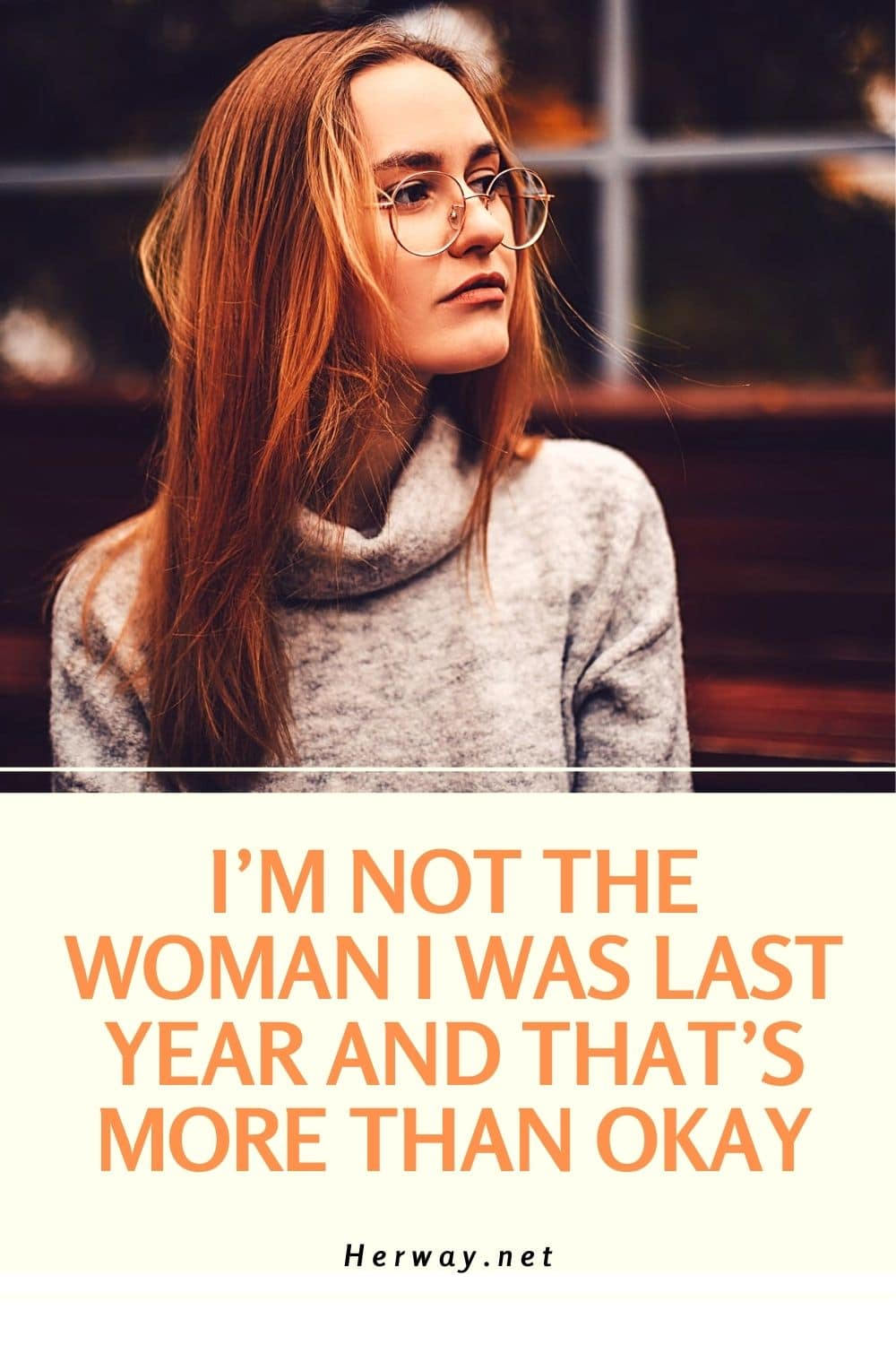 I'm Not The Woman I Was Last Year And That's More Than Okay