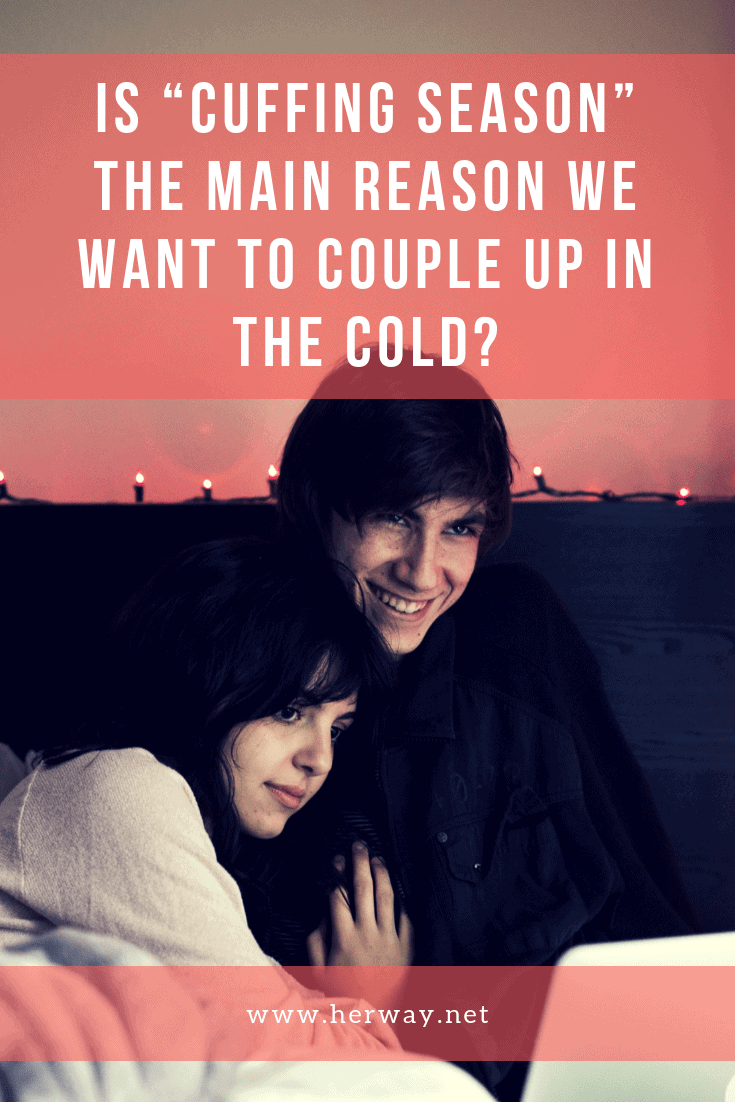 """Is """"Cuffing Season"""" The Main Reason We Want To Couple Up In The Cold"""