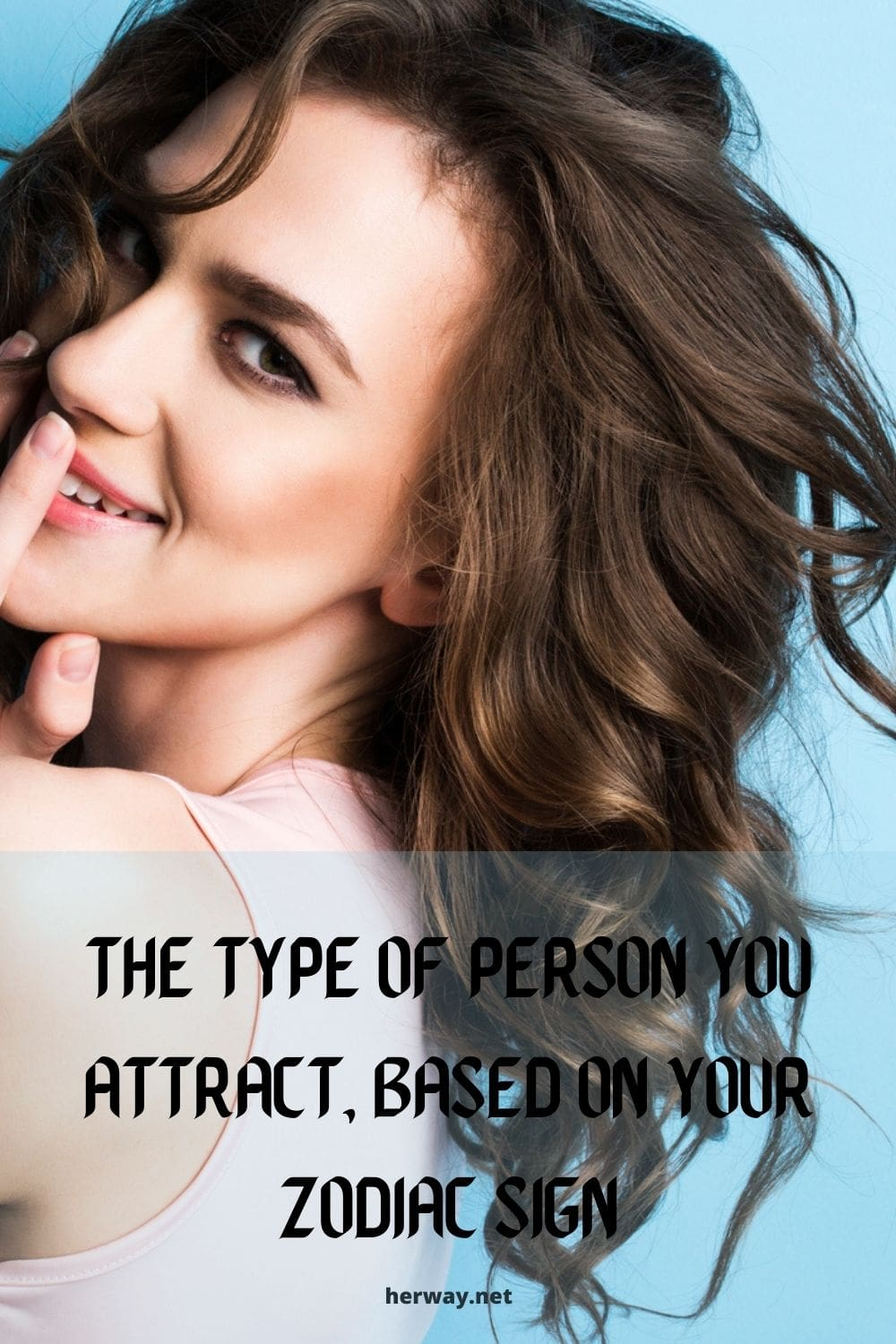 The Type Of Person You Attract, Based On Your Zodiac Sign