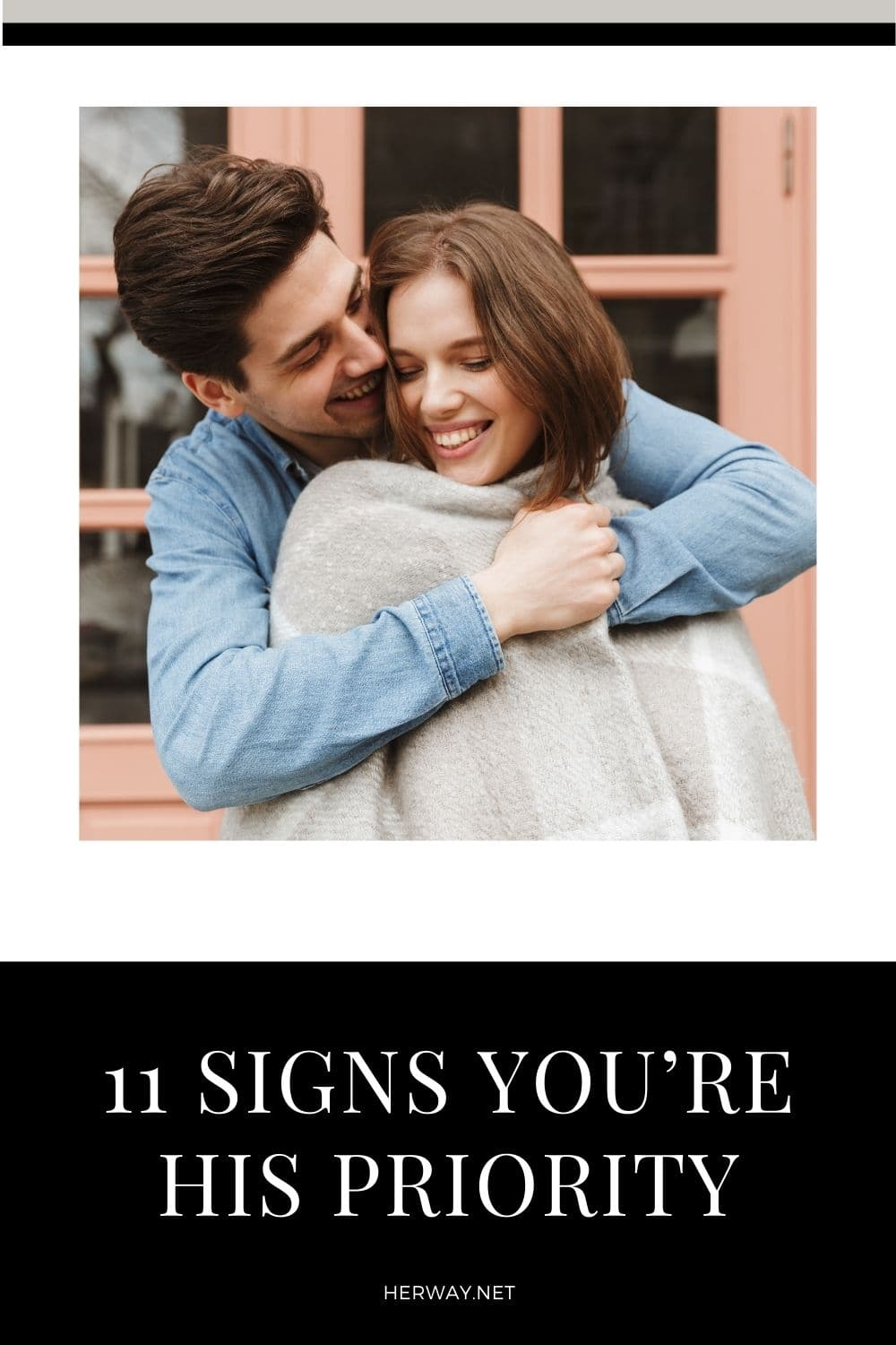 11 Signs You're His Priority