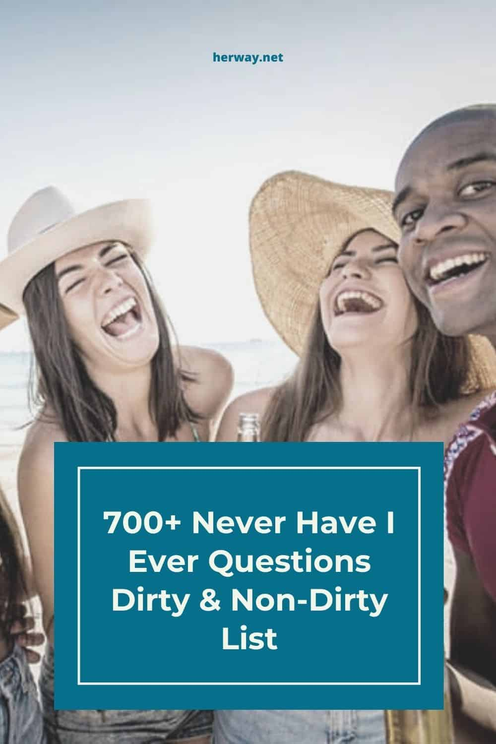 700+ Never Have I Ever Questions Dirty & Non-Dirty List