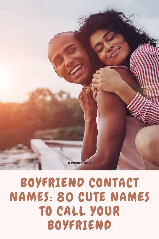 Boyfriend Contact Names 80 Cute Names To Call Your Boyfriend
