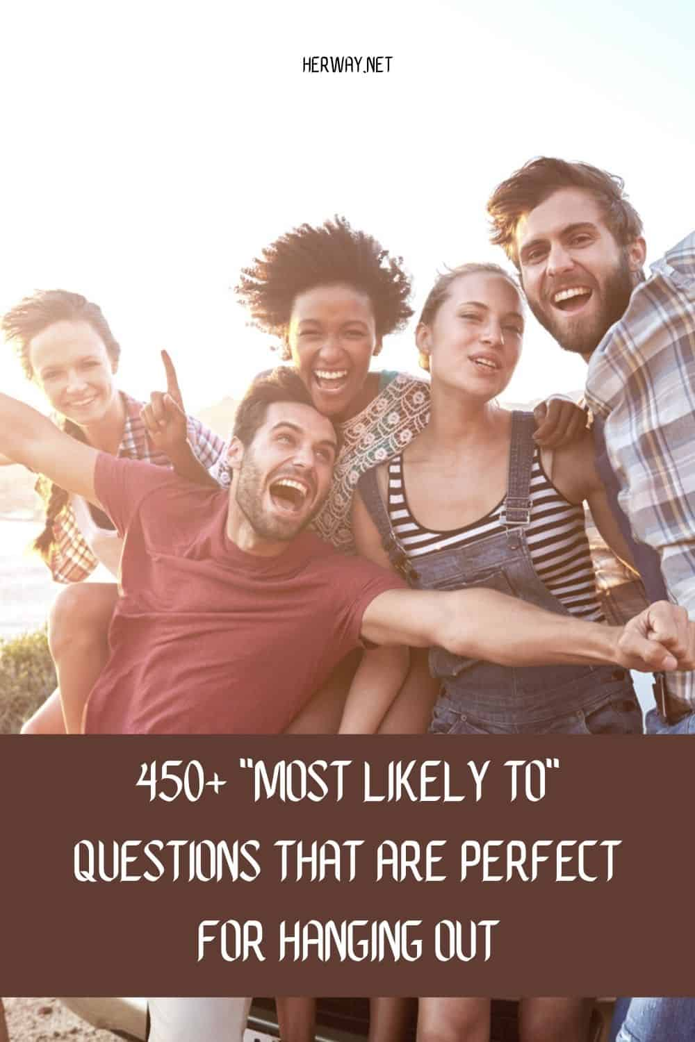 450+ Most Likely To Questions That Are Perfect For Hanging Out