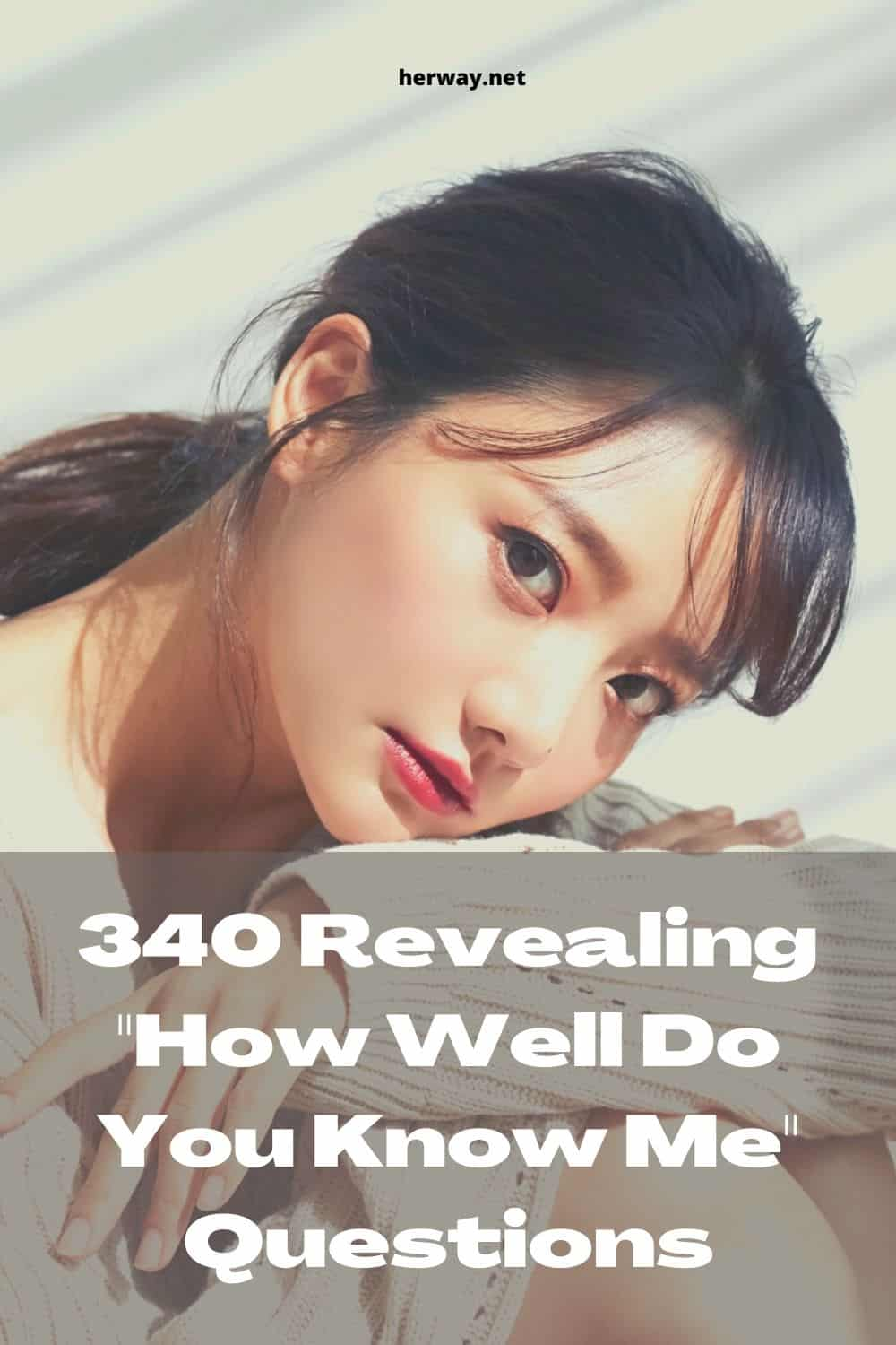 340 Revealing How Well Do You Know Me Questions