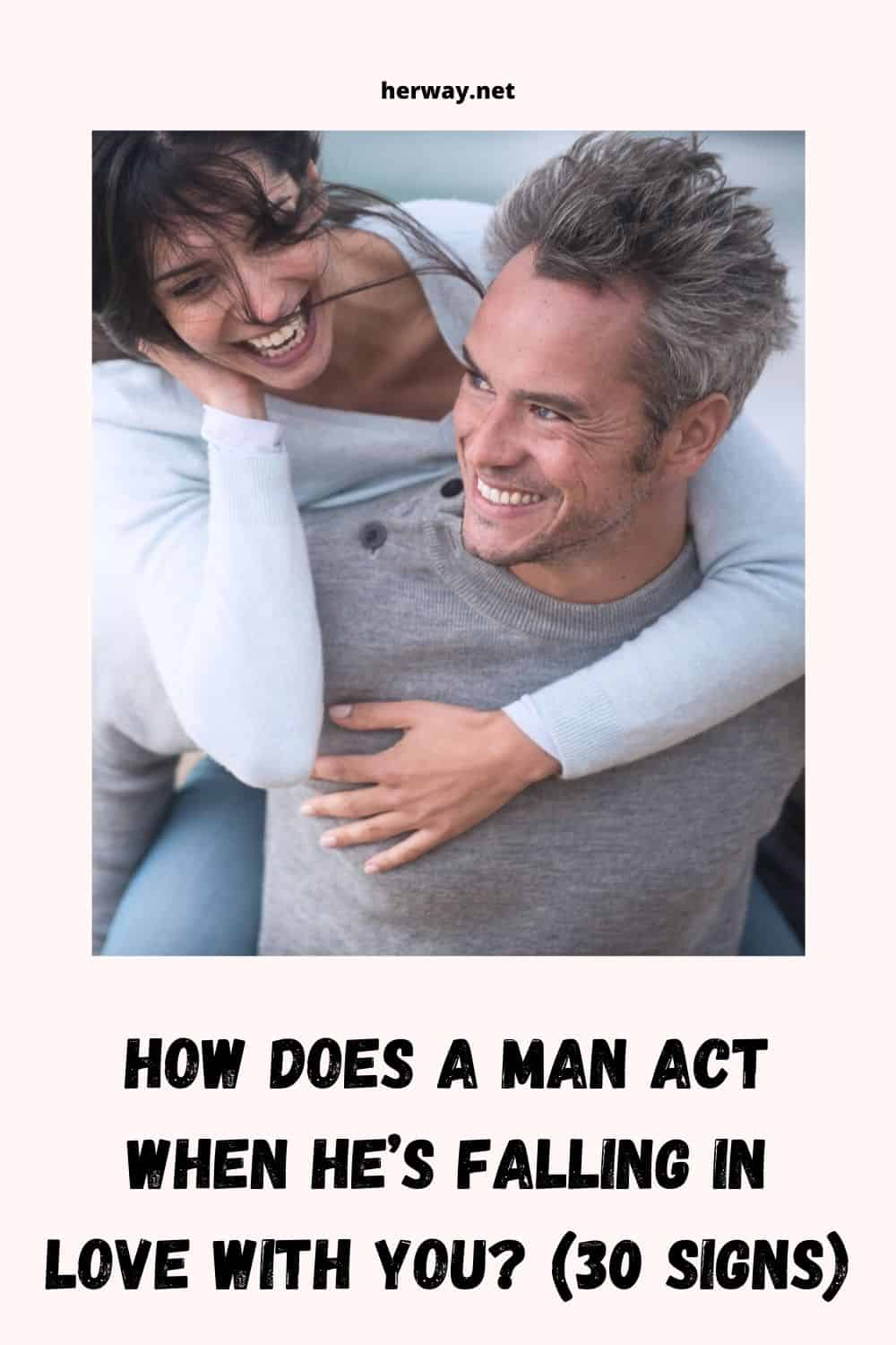 How Does A Man Act When He's Falling In Love With You (30 Signs)